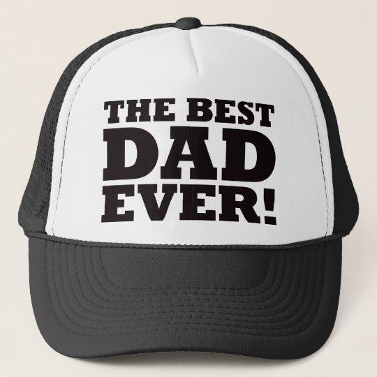 The Best Dad Ever Trucker Hat