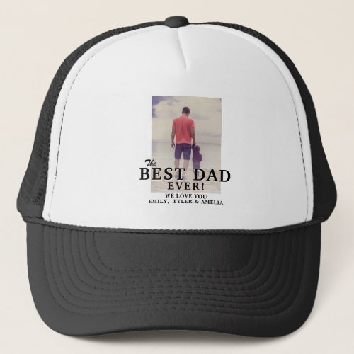 The Best Dad Ever Typography Fathers Day Photo Trucker Hat