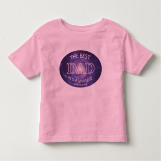 The Best Dad in the Universe Toddler T-shirt