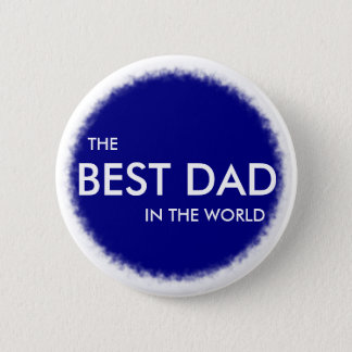 THE BEST DAD IN THE WORLD badge blue and white Pinback Button