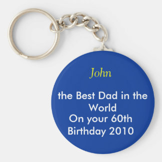 the Best Dad in the World, On your 60th Birthda... Keychain