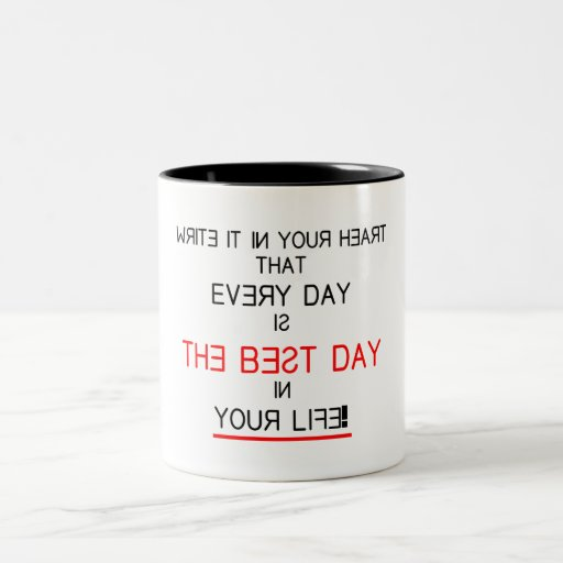 The Best Day In Your Life Coffee Mug Zazzle