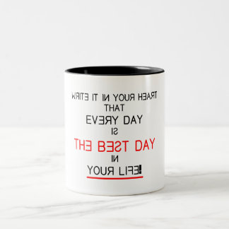 THE BEST DAY IN YOUR LIFE Two-Tone COFFEE MUG