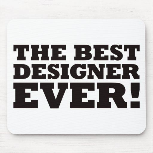 The Best Designer Ever Mouse Pad