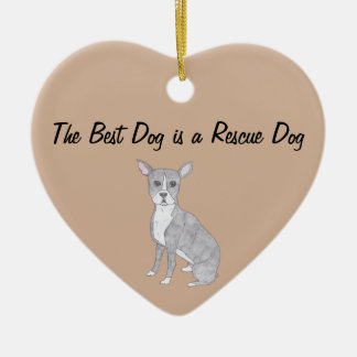 The Best Dog is a Rescue Dog Ceramic Ornament