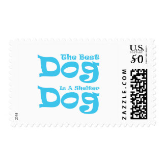 The Best Dog Is A Shelter Dog Postage