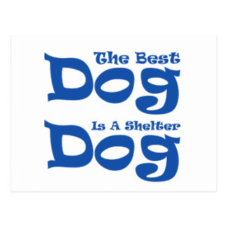 The Best Dog Is A Shelter Dog Postcard