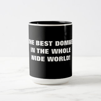 THE BEST DOMME IN THE WHOLE WIDE WORLD Two-Tone COFFEE MUG