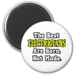 The Best Electricians Are Born, Not Made Magnet