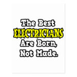 The Best Electricians Are Born, Not Made Post Cards