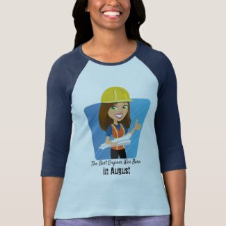 The Best Engineer Was Born in August T-Shirt