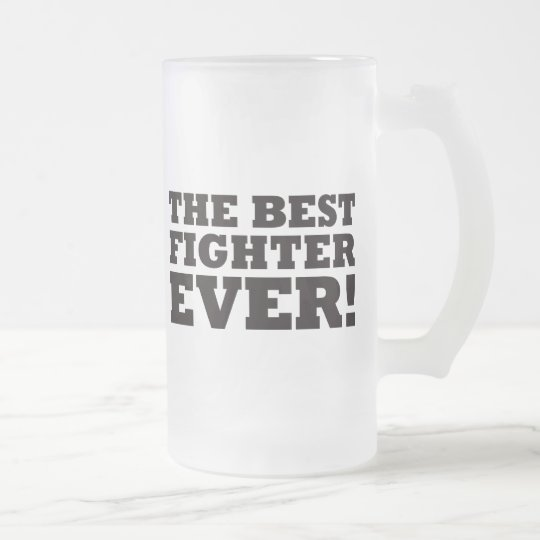 The Best Fighter Ever Frosted Glass Beer Mug
