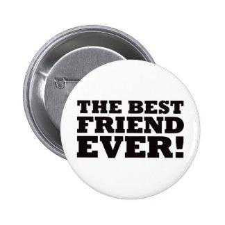 The Best Friend Ever 2 Inch Round Button