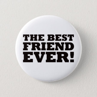 The Best Friend Ever Pinback Button