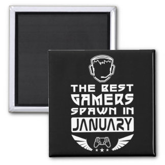 The Best Gamers Spawn in January Magnet