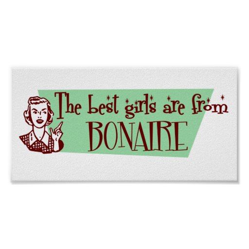 The Best Girls are from Bonaire Poster