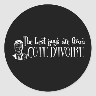 The Best Girls are from Cote D&Apos;Ivoire Round Sticker