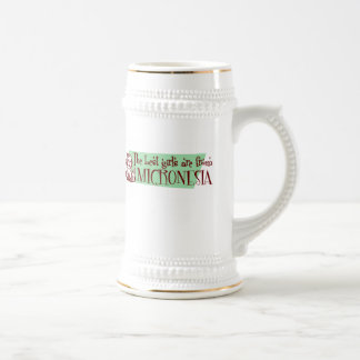 The Best Girls are from Micronesia 18 Oz Beer Stein