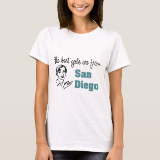 The Best Girls are from SanDiego T-Shirt