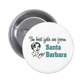 The Best Girls are from SantaBarbara Pinback Button