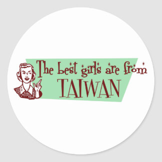 The Best Girls are from Taiwan Classic Round Sticker