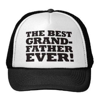 The Best Grandfather Ever Trucker Hat