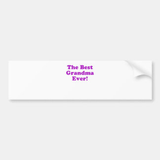 The Best Grandma Ever Bumper Sticker