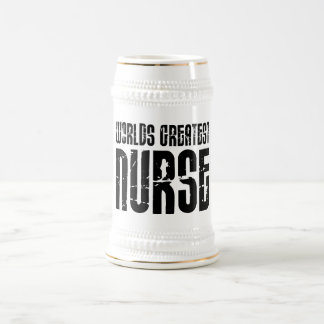 The Best Great Nurses : World's Greatest Nurse 18 Oz Beer Stein