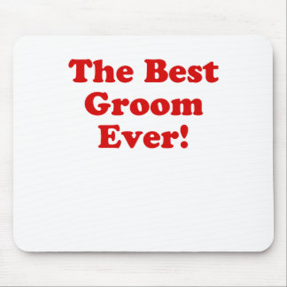 The Best Groom Ever Mouse Pad