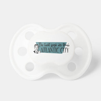 The best guys are from Atlantic City BooginHead Pacifier