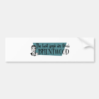 The best guys are from Brentwood TN Car Bumper Sticker