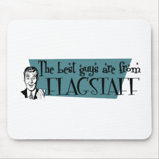 The best guys are from Flagstaff Mouse Pad