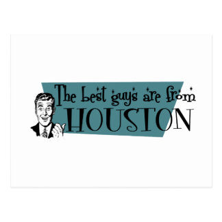 The best guys are from Houston Postcard