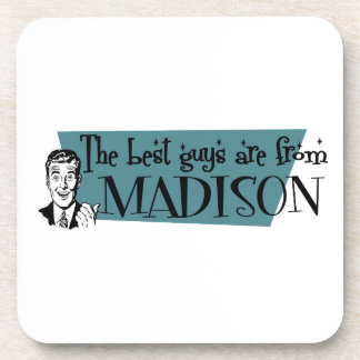 The best guys are from Madison WI Beverage Coaster