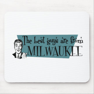 The best guys are from Milwaukee Mouse Pad