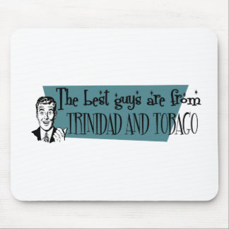 The Best Guys are from Trinidad and Tobago Mouse Pad