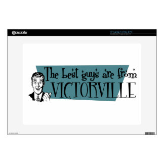 """The best guys are from Victorville Decals For 15"""" Laptops"""