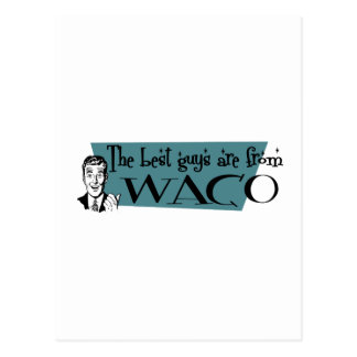 The best guys are from Waco Postcard