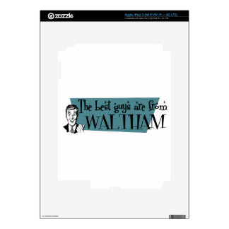 The best guys are from Waltham iPad 3 Skin