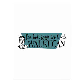 The best guys are from Waukegan Postcard