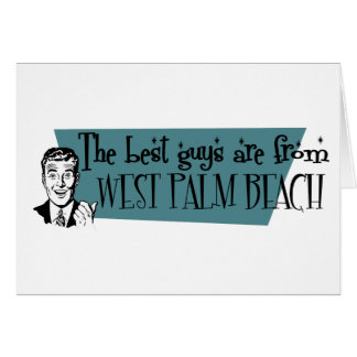 The best guys are from West Palm Beach Card