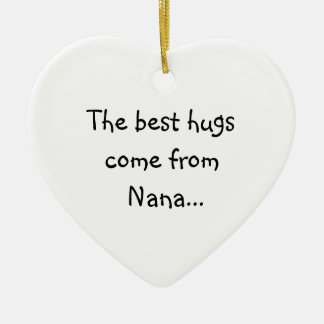 The Best Hugs Come From Nana Double-Sided Heart Ceramic Christmas Ornament