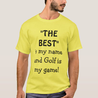 The Best Is My Name And Golf Is My Game shirt
