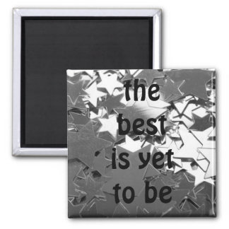 the best is yet to be 2 inch square magnet