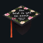 """The Best is Yet to Come   Custom Class Year Graduation Cap Topper<br><div class=""""desc"""">Cute grad cap topper features the quote &quot;the best is yet to come&quot; in white brush script lettering on a black background adorned with pink watercolor flowers and green foliage. Personalize with your class year.</div>"""