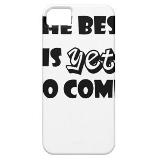 the best is yet to come iPhone SE/5/5s case