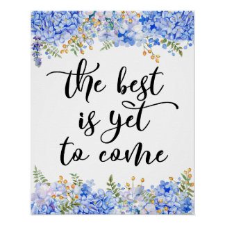 The Best is Yet to Come Love Life Quote 16 X 20 Poster