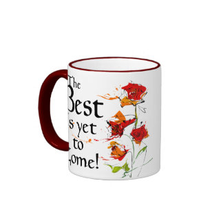 The Best is Yet to Come Ringer Coffee Mug