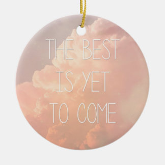The Best Is Yet To Come Double-Sided Ceramic Round Christmas Ornament