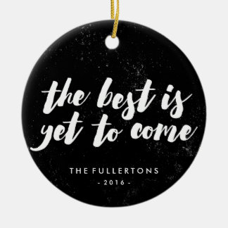 The Best Is Yet to Come Ornament - Black